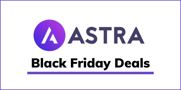 Astra Theme Black Friday Deals 2020 [Get 30% OFF]