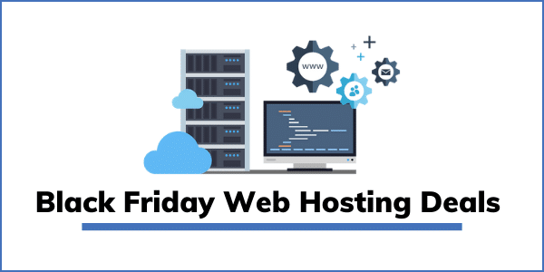 Best Black Friday Web Hosting Deals 2020 [HUGE Discount]