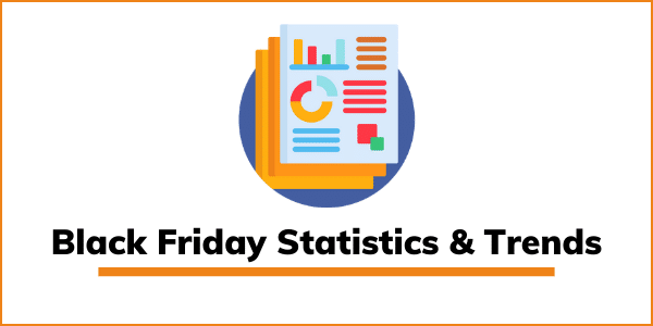 Black Friday Statistics, Trends & Spendings: Fruitful insights