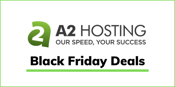 A2 Hosting Black Friday Deals 2020 [67% OFF Sale]