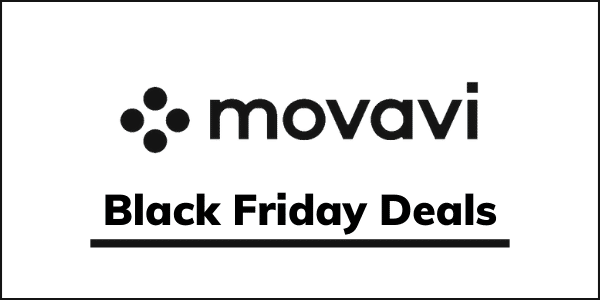 Movavi Black Friday Cyber Monday Deals 2020 [FLATE 85% SALE]