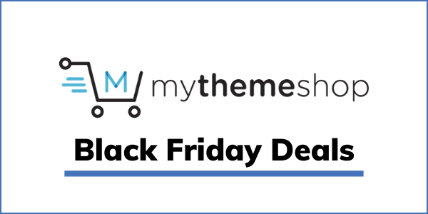 MyThemeShop Black Friday 2020 [HUGE 99% OFF]