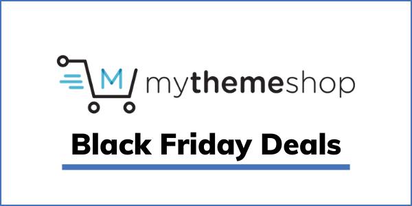 MyThemeShop Black Friday 2020 [HUGE 99% OFF]