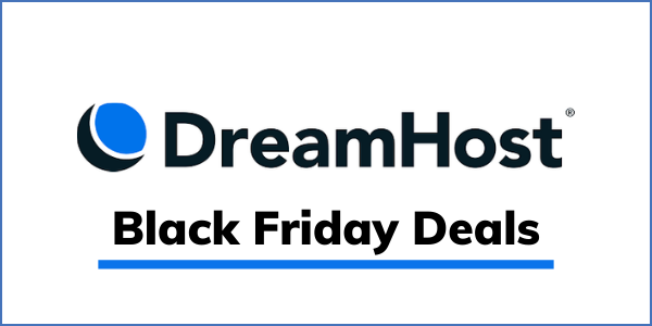 Dreamhost Black Friday 2020 (GET 80% OFF Discount)