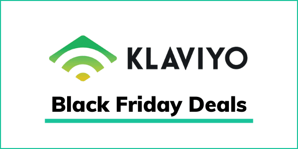 Klaviyo Black Friday Cyber Monday 2020 [GET 25% OFF]