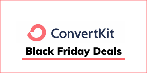 ConvertKit Black Friday 2021 Deal: Save $1100 Now