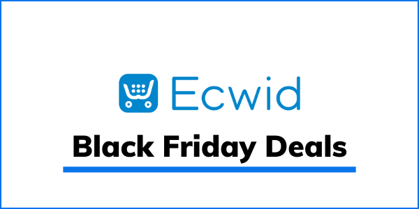 Ecwid Black Friday 2021 Deal: Exclusive 30% Off Discount