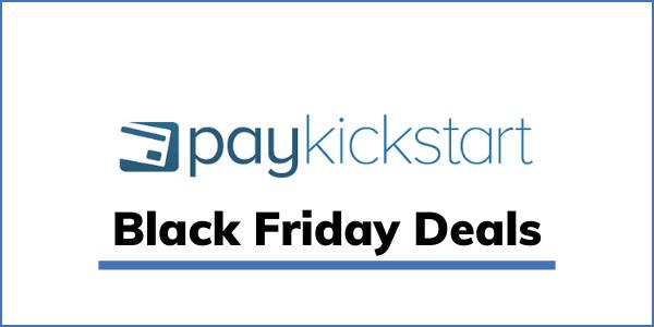 PayKickstart Black Friday 2021 Deal: 50% OFF Discount