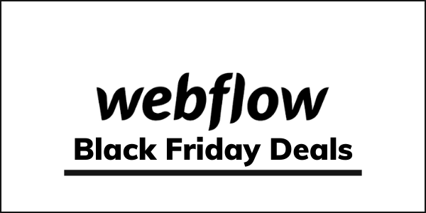 Webflow Black Friday 2021 Deal: GET YOUR 50% Discount